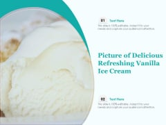 Picture Of Delicious Refreshing Vanilla Ice Cream Ppt PowerPoint Presentation Inspiration Grid PDF