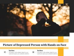 Picture Of Depressed Person With Hands On Face Ppt PowerPoint Presentation File Show PDF