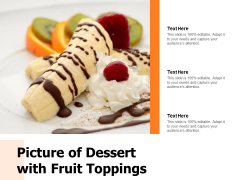 Picture Of Dessert With Fruit Toppings Ppt PowerPoint Presentation Gallery Slide Portrait PDF