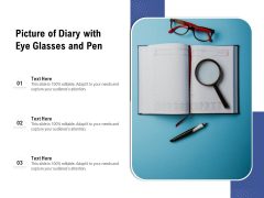 Picture Of Diary With Eye Glasses And Pen Ppt PowerPoint Presentation Gallery Template PDF