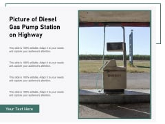 Picture Of Diesel Gas Pump Station On Highway Ppt PowerPoint Presentation Portfolio Layout PDF