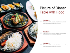 Picture Of Dinner Table With Food Ppt PowerPoint Presentation Inspiration Grid
