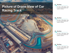 Picture Of Drone View Of Car Racing Track Ppt PowerPoint Presentation Show Objects PDF