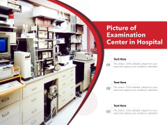 Picture Of Examination Center In Hospital Ppt PowerPoint Presentation Summary Icon PDF