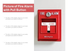 Picture Of Fire Alarm With Pull Button Ppt Powerpoint Presentation Professional Templates