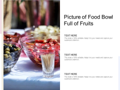 Picture Of Food Bowl Full Of Fruits Ppt PowerPoint Presentation Summary Display