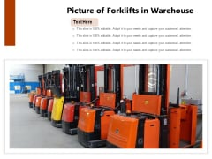 Picture Of Forklifts In Warehouse Ppt PowerPoint Presentation Infographic Template Clipart PDF