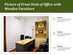 Picture Of Front Desk Of Office With Wooden Furniture Ppt PowerPoint Presentation Styles Maker PDF
