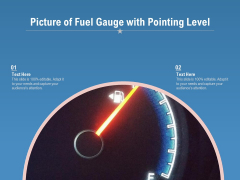 Picture Of Fuel Gauge With Pointing Level Ppt PowerPoint Presentation Infographic Template Graphics PDF