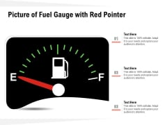 Picture Of Fuel Gauge With Red Pointer Ppt PowerPoint Presentation Show Samples PDF