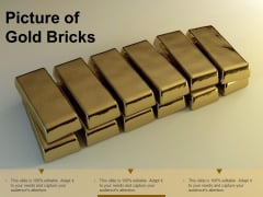 Picture Of Gold Bricks Ppt PowerPoint Presentation File Structure