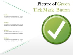 Picture Of Green Tick Mark Button Ppt PowerPoint Presentation Professional Background Images