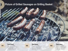 Picture Of Grilled Sausages On Grilling Basket Ppt Powerpoint Presentation Styles Inspiration Pdf