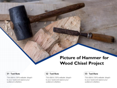 Picture Of Hammer For Wood Chisel Project Ppt PowerPoint Presentation Icon Deck PDF