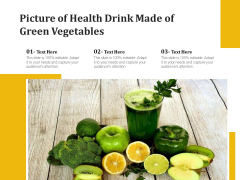 Picture Of Health Drink Made Of Green Vegetables Ppt PowerPoint Presentation Infographic Template Visual Aids PDF