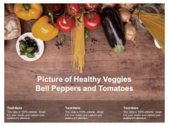 Picture Of Healthy Veggies Bell Peppers And Tomatoes Ppt PowerPoint Presentation Layouts Gridlines