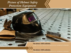 Picture Of Helmet Safety Protection Equipment Ppt PowerPoint Presentation Model Example