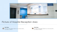 Picture Of Hospital Reception Area Ppt PowerPoint Presentation File Themes PDF