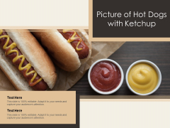 Picture Of Hot Dogs With Ketchup Ppt PowerPoint Presentation Slides Smartart