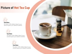 Picture Of Hot Tea Cup Ppt PowerPoint Presentation Layouts Clipart