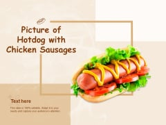 Picture Of Hotdog With Chicken Sausages Ppt PowerPoint Presentation Icon Introduction