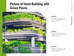 Picture Of Hotel Building With Green Plants Ppt PowerPoint Presentation Icon Templates PDF