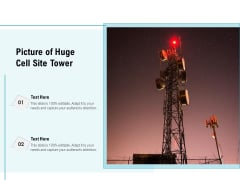 Picture Of Huge Cell Site Tower Ppt PowerPoint Presentation File Deck PDF