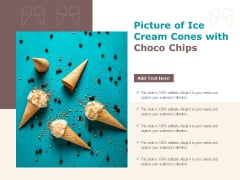 Picture Of Ice Cream Cones With Choco Chips Ppt PowerPoint Presentation Layouts Objects PDF