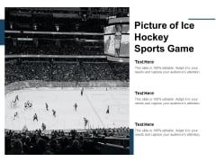 Picture Of Ice Hockey Sports Game Ppt PowerPoint Presentation Show Pictures