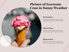 Picture Of Icecream Cone In Sunny Weather Ppt PowerPoint Presentation File Clipart Images PDF