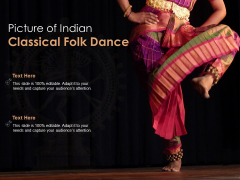 Picture Of Indian Classical Folk Dance Ppt Powerpoint Presentation Infographics Outline