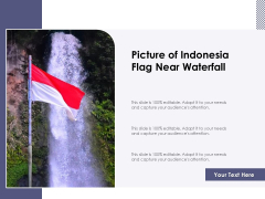 Picture Of Indonesia Flag Near Waterfall Ppt PowerPoint Presentation Gallery Background PDF