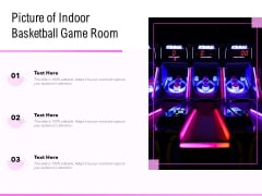 Picture Of Indoor Basketball Game Room Ppt PowerPoint Presentation Layouts Designs Download PDF