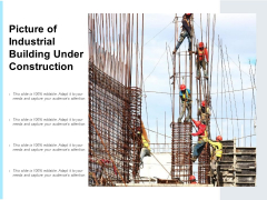 Picture Of Industrial Building Under Construction Ppt PowerPoint Presentation File Design Templates