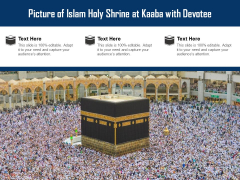 Picture Of Islam Holy Shrine At Kaaba With Devotee Ppt PowerPoint Presentation File Diagrams PDF