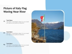 Picture Of Italy Flag Waving Near River Ppt PowerPoint Presentation Icon Background Images PDF