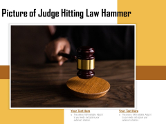 Picture Of Judge Hitting Law Hammer Ppt PowerPoint Presentation Infographic Template Model PDF