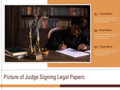 Picture Of Judge Signing Legal Papers Ppt PowerPoint Presentation Inspiration Graphics PDF