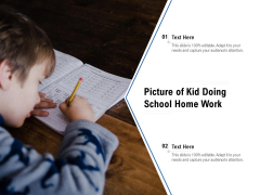 Picture Of Kid Doing School Home Work Ppt PowerPoint Presentation Gallery Graphics Tutorials PDF