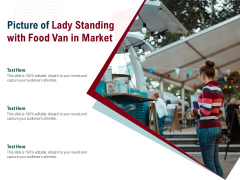 Picture Of Lady Standing With Food Van In Market Ppt PowerPoint Presentation Icon Vector