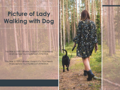Picture Of Lady Walking With Dog Ppt PowerPoint Presentation File Design Templates PDF