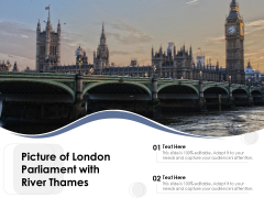 Picture Of London Parliament With River Thames Ppt PowerPoint Presentation Gallery Slide PDF