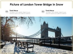 Picture Of London Tower Bridge In Snow Ppt PowerPoint Presentation Gallery Graphics Tutorials PDF