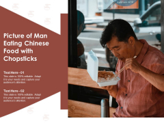 Picture Of Man Eating Chinese Food With Chopsticks Ppt PowerPoint Presentation Infographics Aids PDF