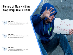 Picture Of Man Holding Stop Drug Note In Hand Ppt PowerPoint Presentation Gallery Vector PDF