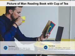 Picture Of Man Reading Book With Cup Of Tea Ppt PowerPoint Presentation Professional Summary PDF