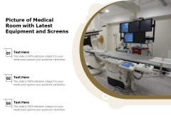 Picture Of Medical Room With Latest Equipment And Screens Ppt PowerPoint Presentation Ideas Graphics Design PDF