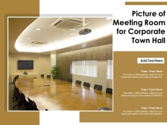Picture Of Meeting Room For Corporate Town Hall Ppt PowerPoint Presentation Slides Topics PDF