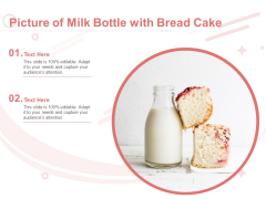 Picture Of Milk Bottle With Bread Cake Ppt PowerPoint Presentation Ideas Picture PDF