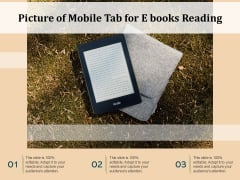 Picture Of Mobile Tab For E Books Reading Ppt PowerPoint Presentation Styles Slide Download PDF